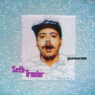 Seth Troxler: DJ-Kicks
