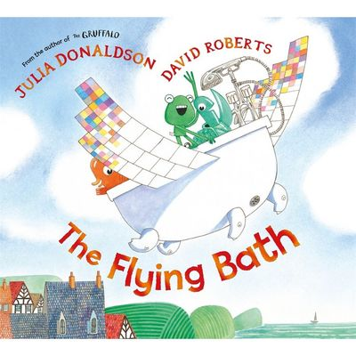 Julia Donaldson: The Flying Bath (Hardback)
