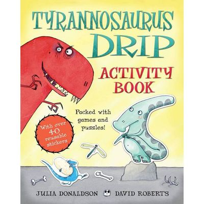 Julia Donaldson: Tyrannosaurus Drip Activity Book (Paperback)