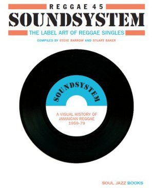 Soul Jazz Records Presents: Reggae 45 Soundsystem