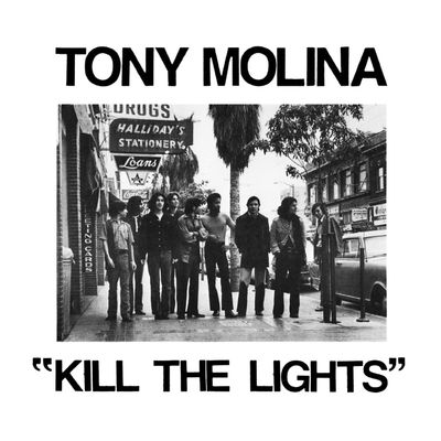 Tony Molina: Kill The Lights