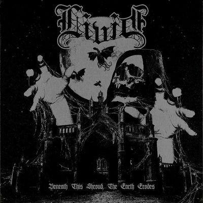 Livid: Beneath This Shroud, The Earth Erodes