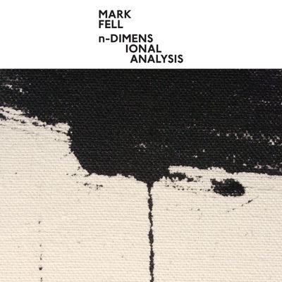 Mark Fell: Dimensional Analysis