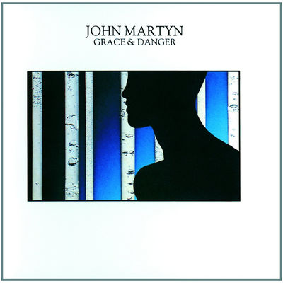 John Martyn: Grace & Danger