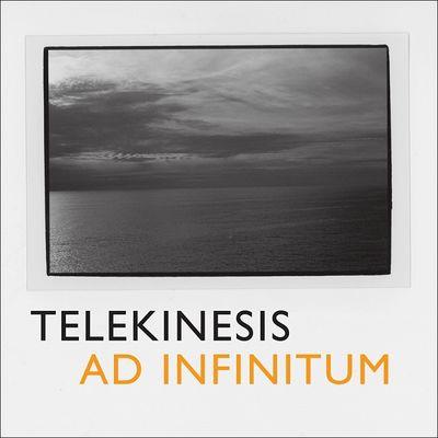 Telekinesis: Ad Infinitum