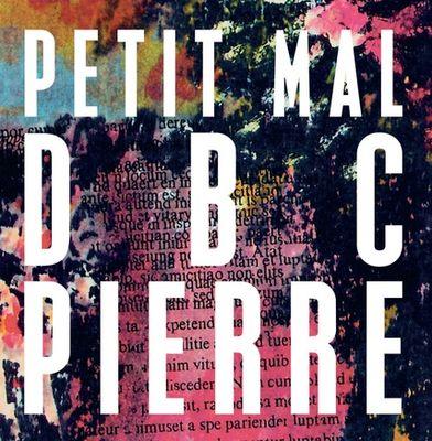 DBC Pierre: Petit Mal: Signed