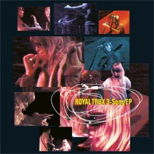 Royal Trux: 3-Song EP