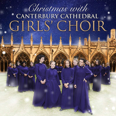 Canterbury Cathedral Girls' Choir : Christmas with Canterbury Cathedral Girls' Choir