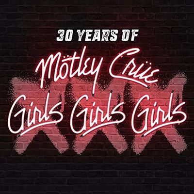 Motley Crue: XXX: 30 Years of Girls, Girls, Girls