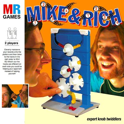 Mike & Rich: Expert Knob Twiddlers