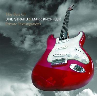 Dire Straits & Mark Knopfler: Private Investigations - The Best Of