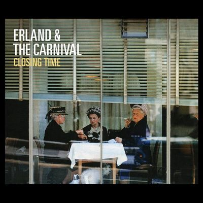Erland and The Carnival: Closing Time
