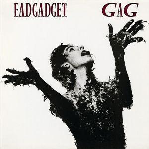 Fad Gadget / Frank Tovey: Gag