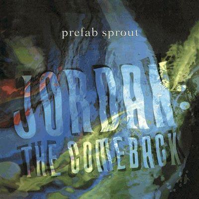 Prefab Sprout: Jordan: The Comeback [2019 Remaster]