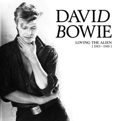 David Bowie: Loving The Alien: 1983 - 1988
