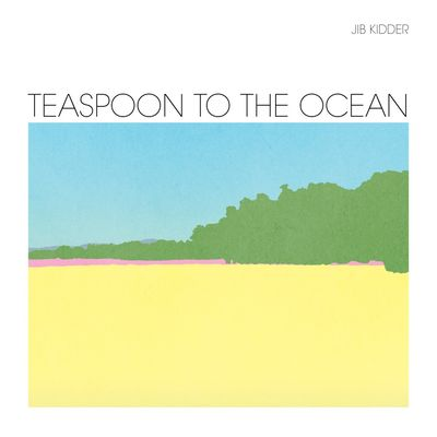 Jib Kidder: Teaspoon To The Ocean