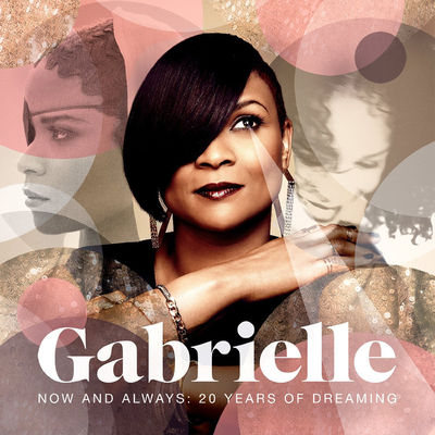 Gabrielle: Gabrielle: Now And Always: 20 Years of Dreaming - CD
