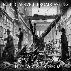 Public Service Broadcasting: The War Room EP
