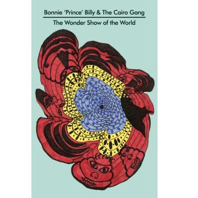Bonnie 'Prince' Billy & The Cairo Gang: Wonder Show of The World