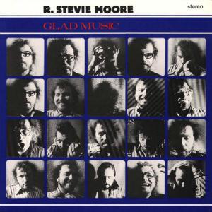 R Stevie Moore: Glad Music