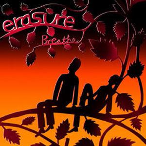 Erasure: Breathe