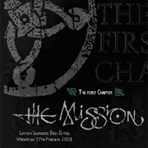 The Mission: The First Chapter - Live