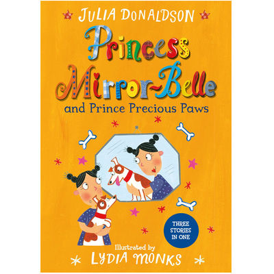 Julia Donaldson: Princess Mirror-Belle and Prince Precious Paws (Paperback)