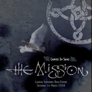 The Mission: Carved In Sand - Live