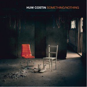 Huw Costin: Something / Nothing: Signed