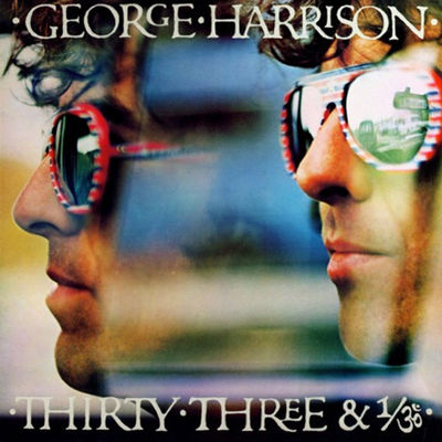 George Harrison: Thirty Three And A Third