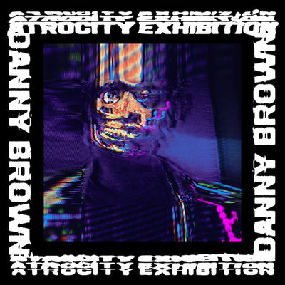 Danny Brown: Atrocity Exhibition