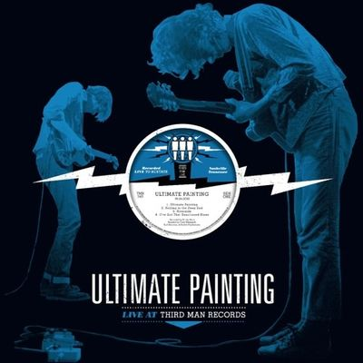 Ultimate Painting: Live at Third Man Records
