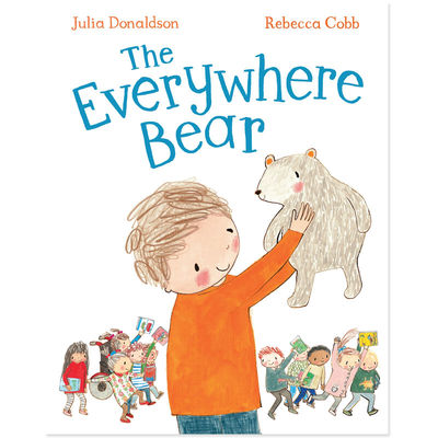 Julia Donaldson: The Everywhere Bear