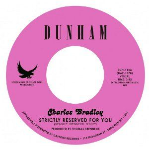 Charles Bradley: Strictly Reserved For You / Let's Give Love A Chance