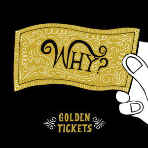 WHY?: Golden Tickets EP