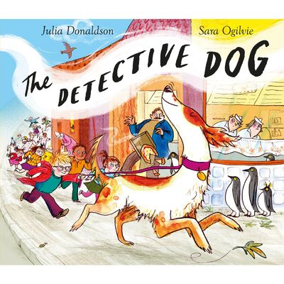 Julia Donaldson: Detective Dog (Hardback)
