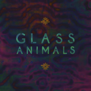 Glass Animals: Glass Animals