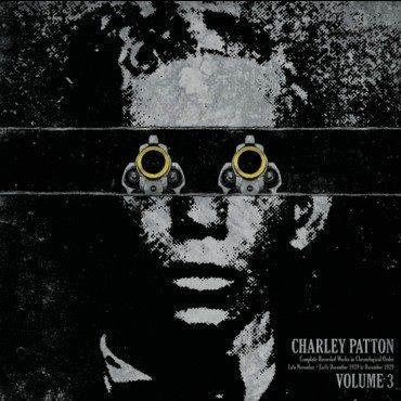 Charley Patton: Complete Recorded Works in Chronological Order Vol 3