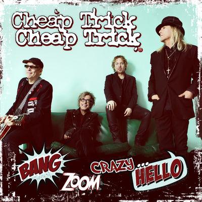 Cheap Trick: Bang, Zoom, Crazy…Hello