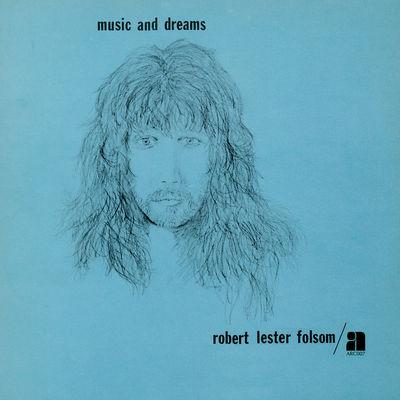 Robert Lester Folsom: Music And Dreams