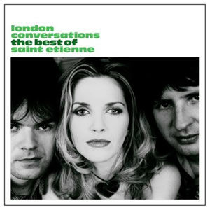 Saint Etienne: London Conversations: Double CD