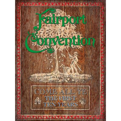 Fairport Convention: Come All Ye - The First Ten Years