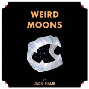 Jack Name: Weird Moons