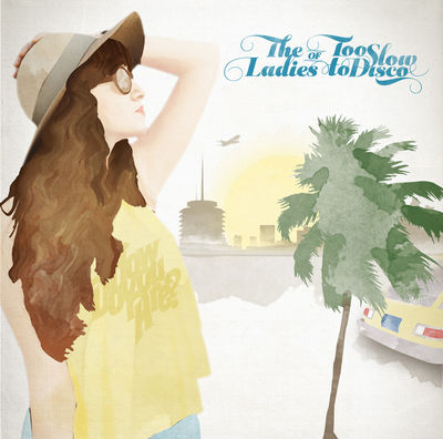 Various Artists: The Ladies of Too Slow to Disco