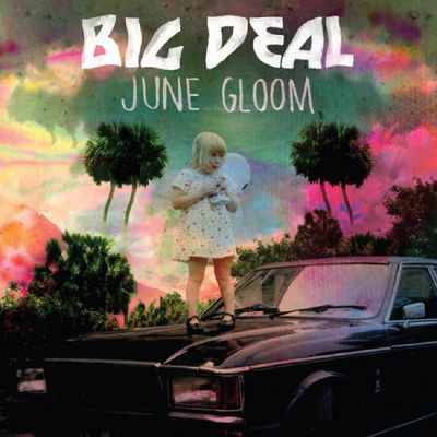 Big Deal: June Gloom