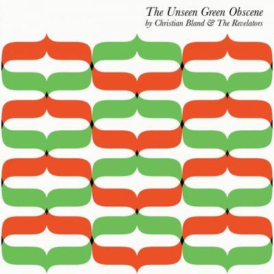Christian Bland & The Revelators: The Unseens Green Obscene: Transparent Green Vinyl