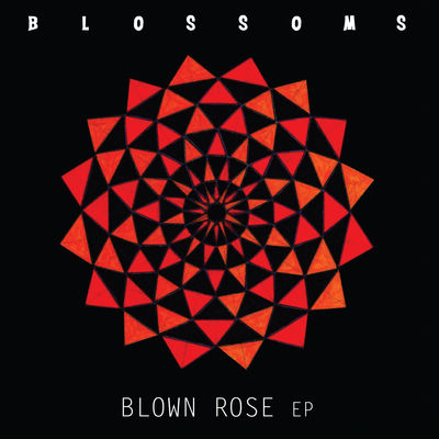 Blossoms: Blown Rose - Vinyl EP