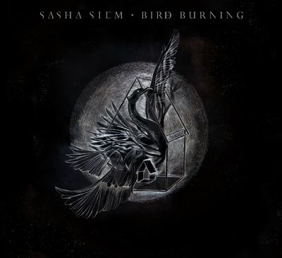 Sasha Siem: Bird Burning: Signed