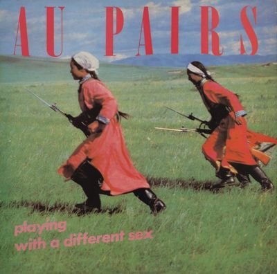 Au Pairs: Playing With A Different Sex