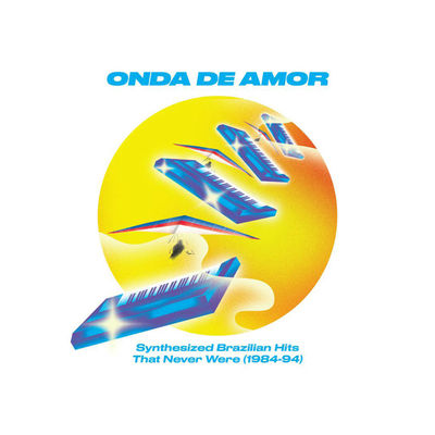 Various Artists - Millos Kaiser: Onda De Amor: Synthesized Brazilian Hits That Never Were (1984-94)